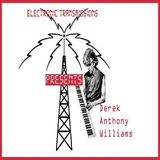 Electronic Transmissions Presents Derek Anthony Williams