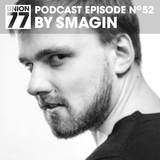 UNION 77 PODCAST EPISODE No. 52 BY SMAGIN