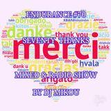 Endurance #70 -Seventy Thanks- Mixed & Radio Show By Dj Mikou (Radio Show)