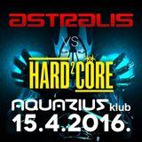 Live @ Astralis vs. Hard2Core (Aquarius, Zagreb - 15.04.2016)