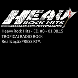 HEAVY ROCK HITS - ED#8 - TROPICAL RADIO ROCK - 01/08/2015