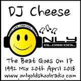 The Beat Goes On 17 - 1992 Mix - April 20 2018 - Onlyoldskoolradio.com