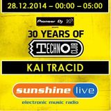 28.12.2014 - 30 Years of Technoclub - Sunshine Live Broadcast - Kai Tracid
