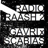 Radio Raash #2 - Gavri & Scabias