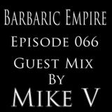Barbaric Empire 066 (Guest Mix By Mike V)