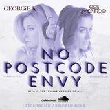 No Postcode Envy @DJGEORGIEK & @JessMonroeX