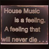 HOUSE MUSIC WILL NEVER DIE  VOL. # 1