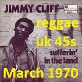 MARCH 1970: Reggae UK 45s