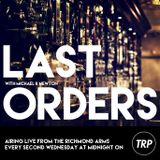 LAST ORDERS - JANUARY 14th 2015