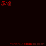Mixtape #51 : Silence (Requiem)