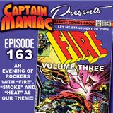 Episode 163 / Let Me Stand Next To Your Fire Volume Three