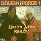 The Audio Franchise - DJ Dough Porge One - Heads aint ready mix cd
