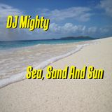 DJ Mighty - Sea, Sand And Sun
