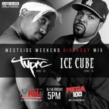 Westside Weekend Ice Cube and 2Pac Birthday Mix (Airdate: 6/14/19 Father's Day Weekend)
