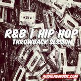 R&B HIP HOP THROWBACK SESSION VOL 1