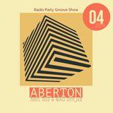 ABERTON + Abel Ray & Niko Deejay - Radio Show - Radio Party Groove - Epis.04.2019