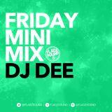 #FridayMiniMix - Episode 6 - Deejay Dee