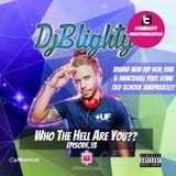 @DJBlighty - #WhoTheHellAreYou Episode.13 (New/Current RnB & Hip Hop + A Few Old School Surprises)