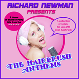 Richard Newman Presents The Hairbrush Anthems