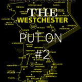 THE WESTCHESTER PUT ON #2