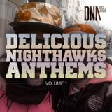 Delicious Nighthawks Anthems #1