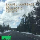 samuel lawrence b2b soulbotic 4-20-17 Mixed live for the LAWd Soundsystem on 1200s