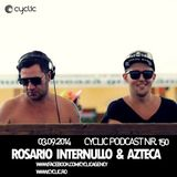 Cyclic Podcast #150 - Rosario Internullo B2B Azteca