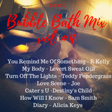 Bubble Bath Mix Vol #4