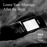 Tall Tales Episode 1: Leave Your Message After the Beep (12/04/2016)