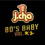 DJ JCHA 80's Baby Vol. 2
