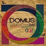 025 Veinticinco - Domus Sessions Mixed by Do-Funkk!.mp3