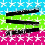 Deve & Matizz - Squad On Fire Tape #2 - 09.2015