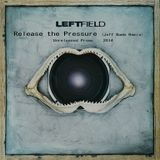Leftfield - Release the Pressure (Jeff Bomb Bootleg Remix)(2014)))
