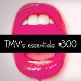 TMV's Essentials - Episode 300 (2018-07-30)
