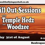 The Chill Out Sessions feat Temple Hedz 31st August 2014