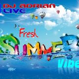 Dj Adrian Live-Fresh Summer Vibes (promotional mix July 2012)