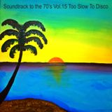 Soundtrack to the 70's 15: Too Slow To Disco, M.O.R. Classics