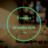 Ó Remixes da minha Terra