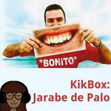 KikBox: Jarabe De Palo