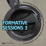 Formative Sessions V.3 - By Eddie Turbo