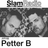 #SlamRadio - 110 - Petter B