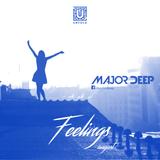 Major Deep - Feelings (August 2016)