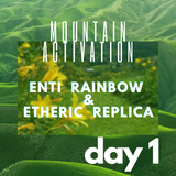 Mountain Activation day 1- 07 -ETHERIC REPLICA