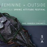 FEMININE + OUTside #15 - 27.05.17 [speciale Spring Attitude Festival]