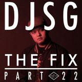 The Fix Part 22 - DJ SG