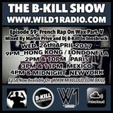 The B-Kill Show ep 59 - French Rap On wax V (Rec. In Innsbruck #2)
