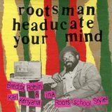 ROOTSMAN HEADUCATE YOUR MIND