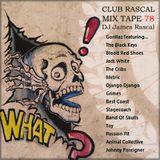 Club Rascal Mix Tape 78