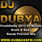 DJ Dubya - Freshfields 2013 Drum & Bass 20 Minute Sneak Preview Mix