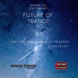 FUTURE OF TRANCE EPISODE 001 BY J.S.B PLAYTRANCE RADIO
